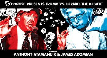 <strong>Trump vs. Bernie - Clash of the Titans<br><small> feat. Anthony Atamanuik & James Adomian</small></strong>