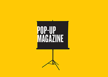 <strong>Pop-Up Magazine</strong>
