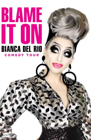 <b>Bianca Del Rio <i>Blame it on Bianca</i></b>