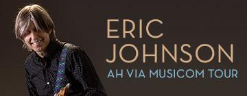 Eric Johnson: Ah Via Musicom Tour