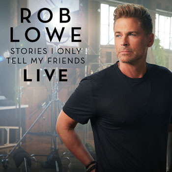 <b>Rob Lowe <i>Stories I Only Tell My Friends</i></b>