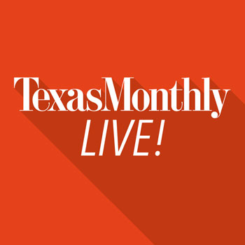 <b>Texas Monthly Live!</b>