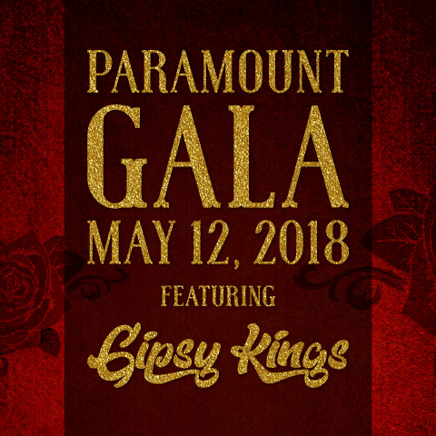 Paramount Gala May 12, 2018 Featuring Gipsy Kings