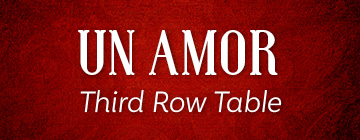 UN AMOR Third Row Table