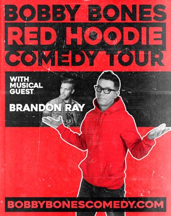 <b>Bobby Bones <i>Red Hoodie Comedy Tour</i></b>