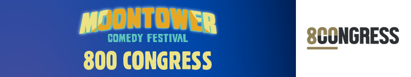 Moontower Comedy Festival - 800 Congress