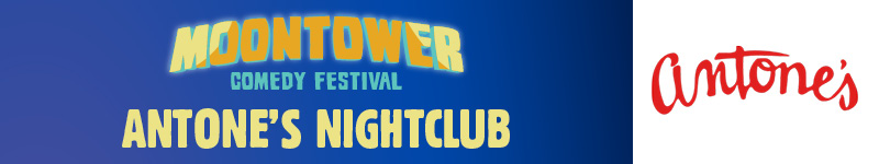 Moontower Comedy Festival - Antone's Nightclub