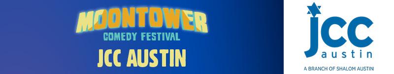 Moontower Comedy Festival - JCC Austin