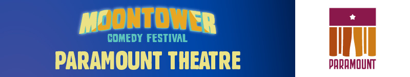 Moontower Comedy Festival - Paramount Theatre