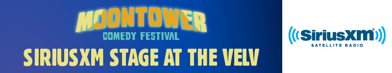 Moontower Comedy Festival - SiriusXM Stage at the Velv