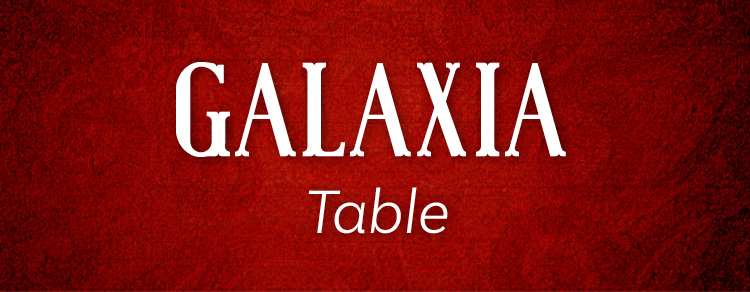 GALAXIA Table