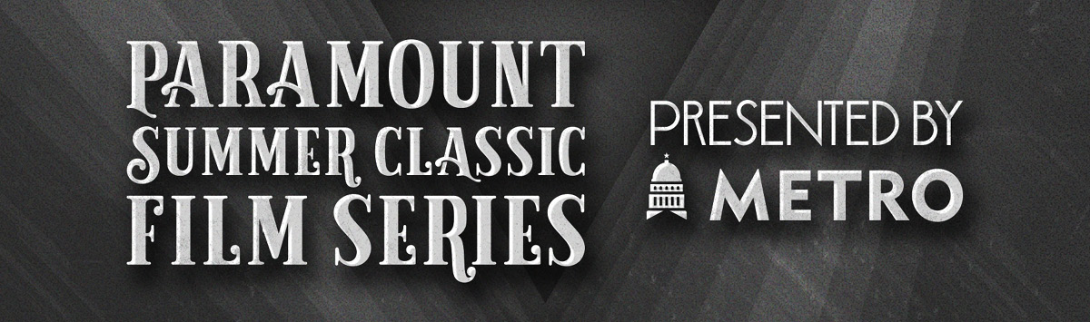 Paramount Summer Classic Film Series Presented by Capital Metro