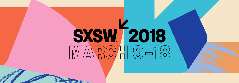 SXSW 2018 March 9-18