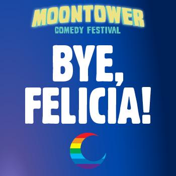 Bye, Felicia!