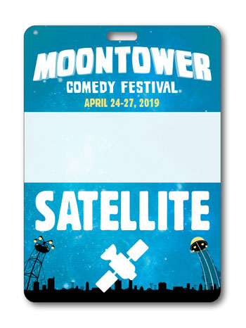 <b>Moontower Comedy Festival 2019 - Satellite Badge</b>