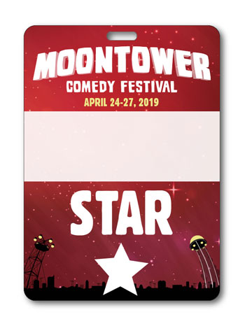 <b>Moontower Comedy Festival 2019 - Star Badge Level 3</b>