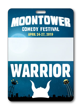 2019 Moontower Comedy Festival Warrior Badge