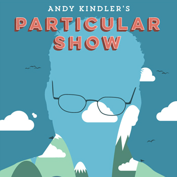 Andy Kindler's Particular Show