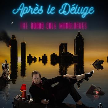 <b>Après Le Deluge: The Buddy Cole Monologues starring Scott Thompson</b>