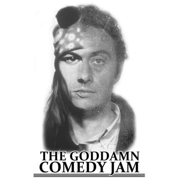 The Goddamn Comedy Jam