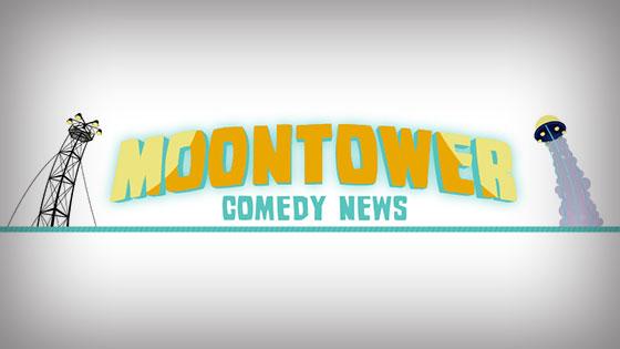 Moontower Comedy News