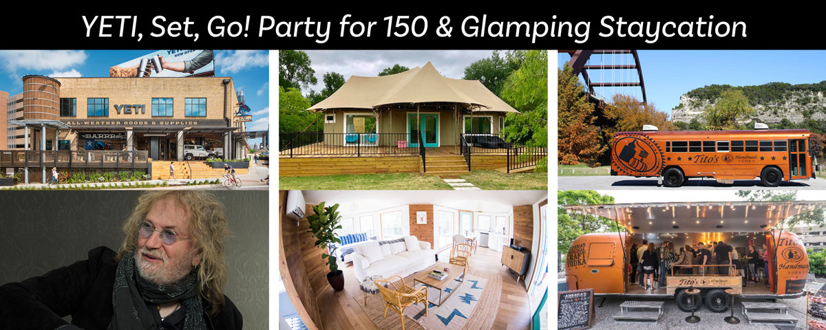 YETI, Set, Go! The Ultimate Austin Party for 150 & Glamping Staycation