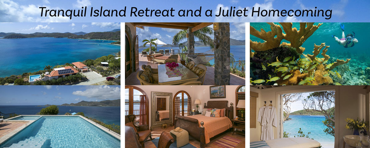 Tranquil Island Retreat and a Juliet Homecoming