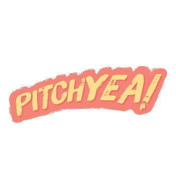 PITCH YEA!