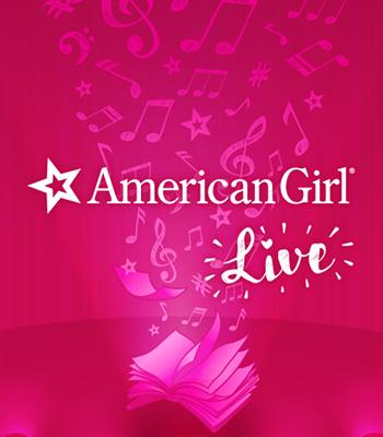 <b>American Girl Live</b>