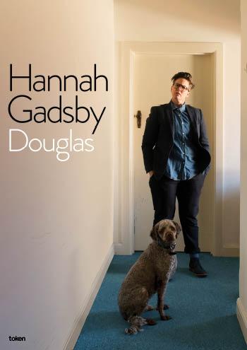 <b>Hannah Gadsby <em>Douglas</em></b>