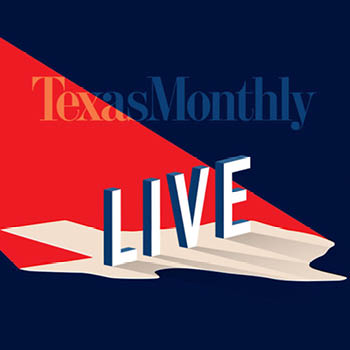 Texas Monthly Live!