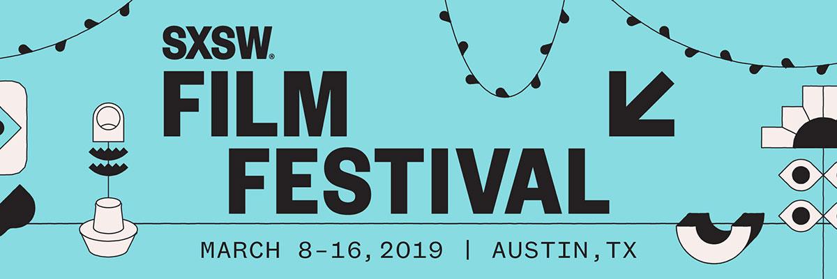 SXSW Film Festival March 8-16, 2019