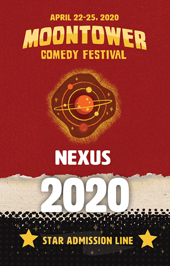 <b>2020 Moontower Comedy Festival - Nexus Badge</b>