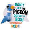 <b>Don't Let the Pigeon Drive the Bus! The Musical!</b>