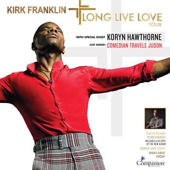 <b>Kirk Franklin <i>The Long Live Love Tour</i></b>