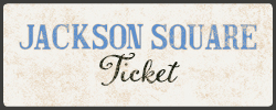 Jackson Square Ticket