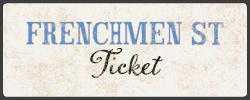 Frenchmen St Ticket