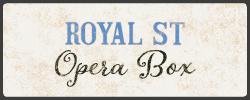Royal St Opera Box