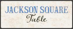 Jackson Square Table