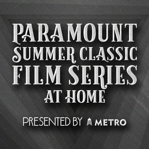 Paramount Summer Classic Film Series at Home Presented by Capital Metro
