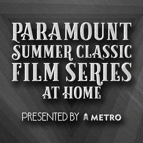 Summer Classic Film Series At Home Paramount Theatre Austin