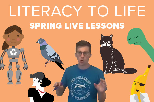 Literacy to Life Spring Live Lessons