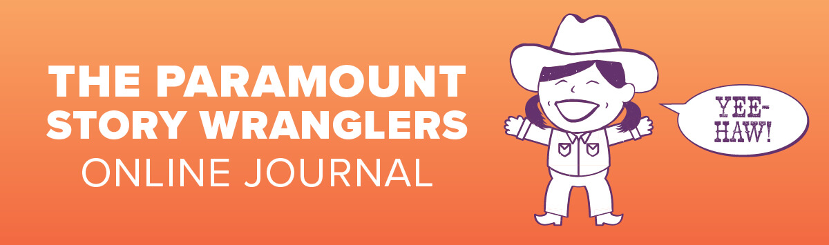 The Paramount Story Wranglers Online Journal