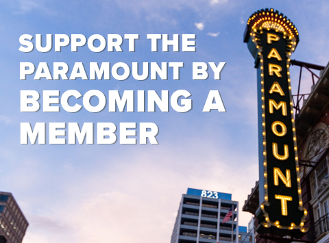 Support the Paramount by Becoming a Member