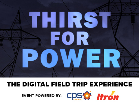 Thirst for Power The Digital Field Trip Experience