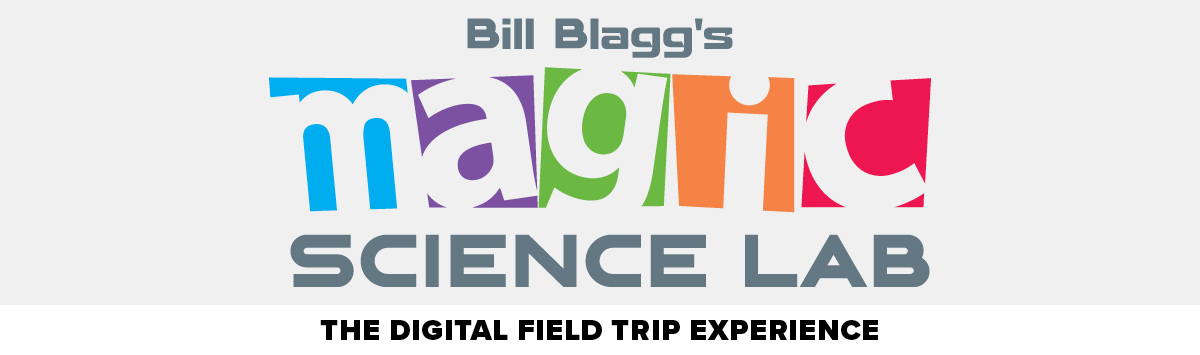 Bill Blagg's Magic Science Lab Digital Field Trip Experience