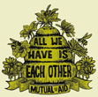 All we have it each other. Austin Mutual Aid