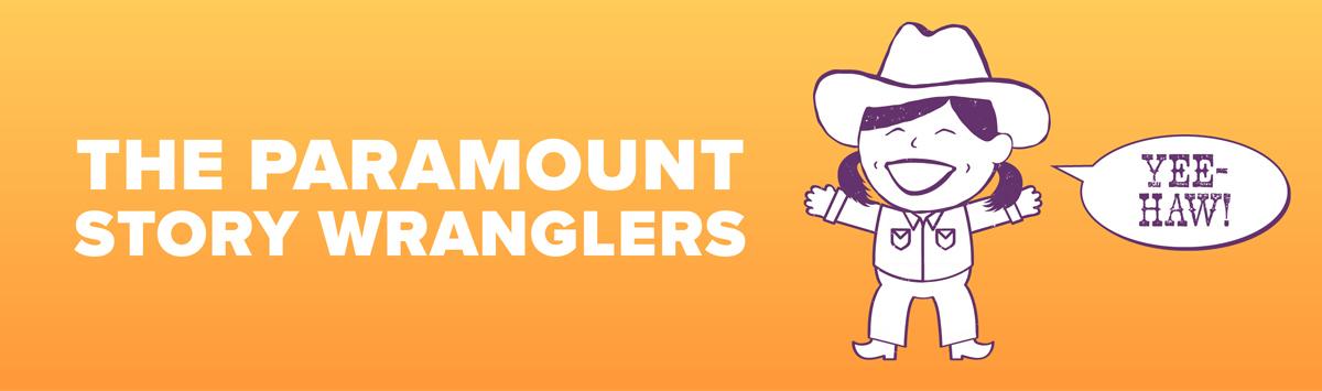 The Paramount Story Wranglers