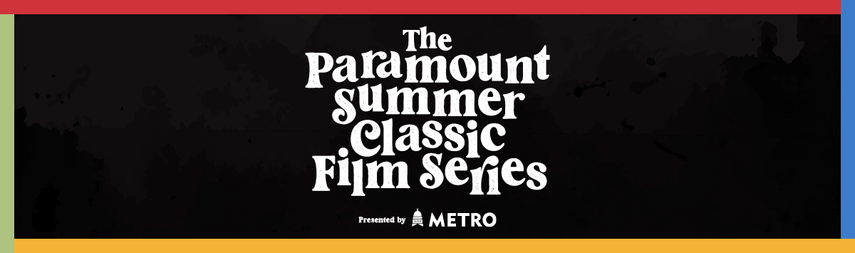 The Paramount Summer Classic Film Series presented by Capital Metro